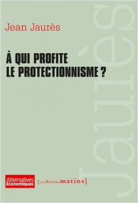 À qui profite le protectionnisme ?
