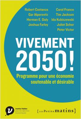 Vivement 2050 ! Programme pour une économie soutenable et désirable