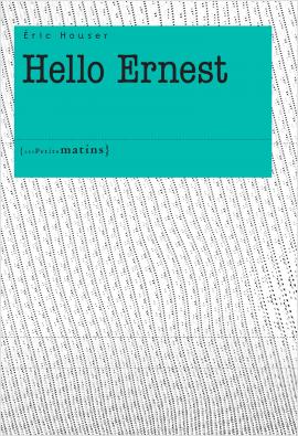 Hello Ernest