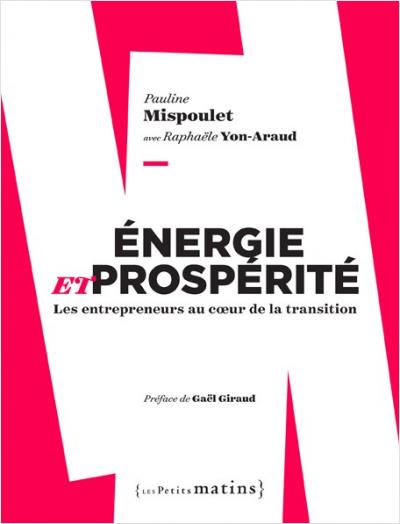 Énergie et prospérité. Les entrepreneurs au coeur de la transition énergétique