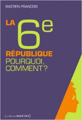 La 6e République. Pourquoi