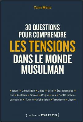 30 questions pour comprendre les tensions dans le monde musulman