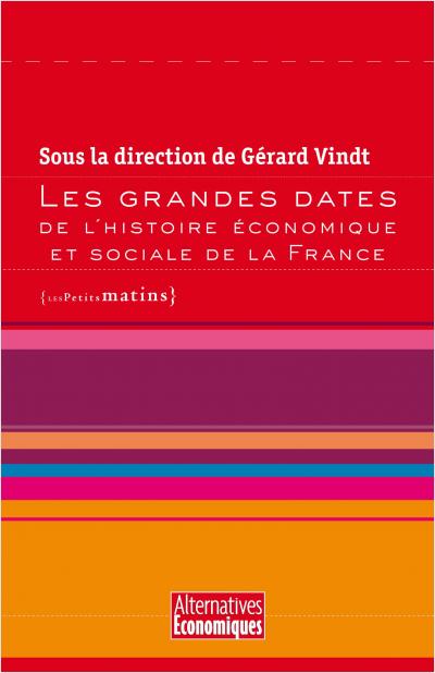 Les Grandes Dates de l'histoire économique et sociale de la France