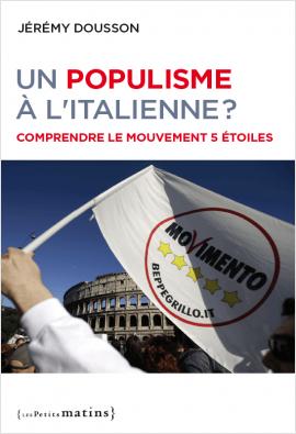 Un populisme à l'italienne ? Comprendre le Mouvement 5 étoiles