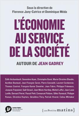 L'économie au service de la société. Autour de Jean Gadrey