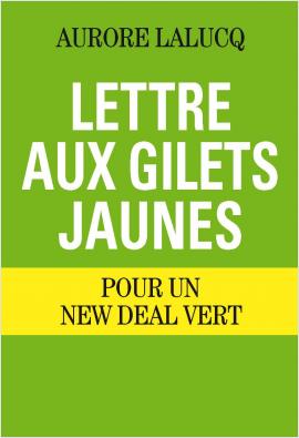 Lettre aux Gilets jaunes. Pour un New Deal vert