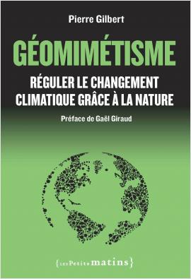Géomimétisme. Réguler le changement climatique grâce à la nature