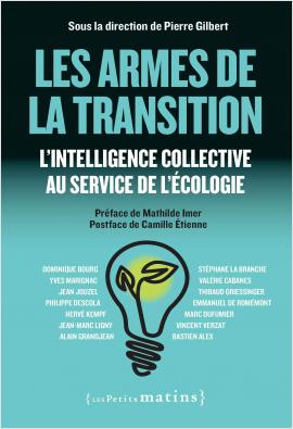 Les armes de la transition. L'intelligence collective au service de l'écologie