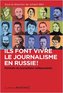 Ils font vivre le journalisme en Russie!