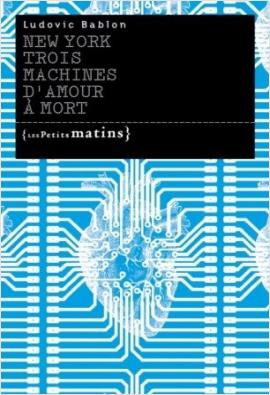 New York. Trois machines d'amour à mort