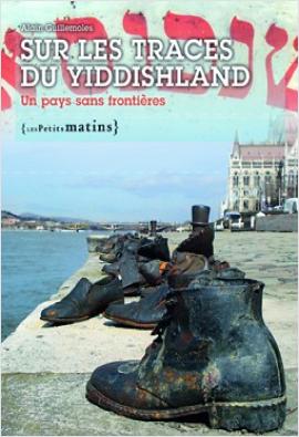 Sur les traces du Yiddishland : un pays sans frontières