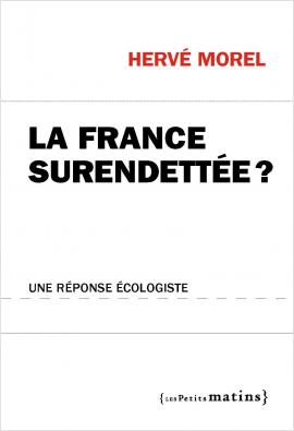La France surendettée ? Une réponse écologiste